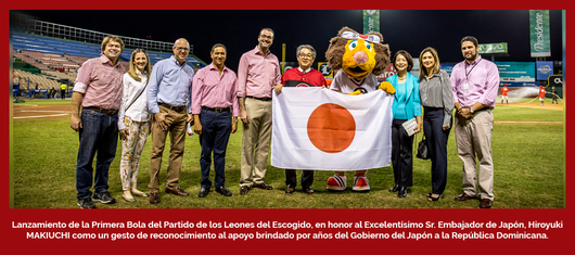 ADOEXPO highlighted the extensive cooperation provided by the Government of Japan to the Dominican Republic, during the launching of the first baseball game of the Los Leones del Escogido.
